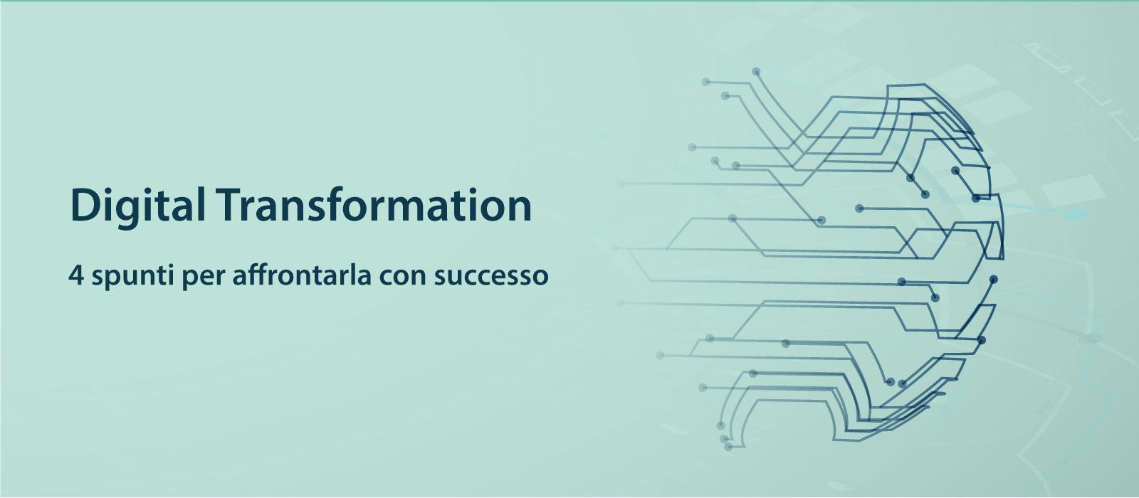Digital transformation: 4 passi per affrontarla con successo - Uno Sistemi