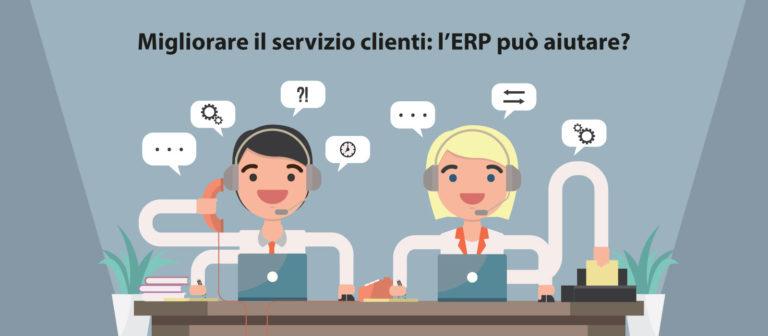 Migliorare il servizio clienti: l'ERP può aiutare?
