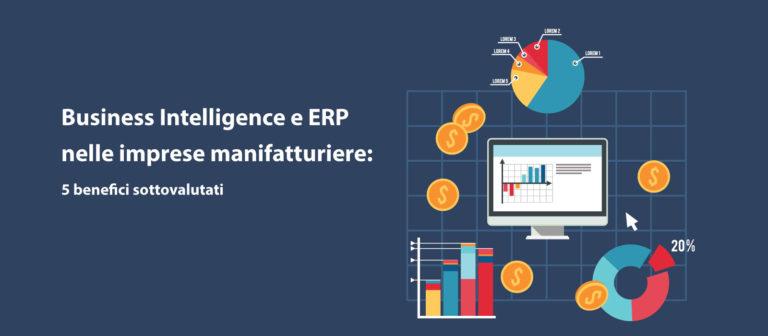 Business Intelligence e ERP nelle imprese manifatturiere: 5 benefici sottovalutati