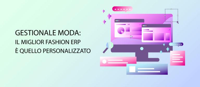 Gestionale moda: il miglior Fashion ERP è quello personalizzato